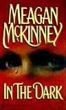 In the Dark, Meagan McKinney and Kensington Publishing Corporation Staff, 0821763415