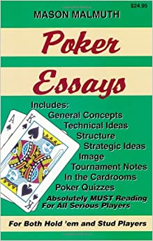 Poker Essays: v. 1: For Both Hold'em and Stud Players