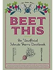 Beet This: An Unofficial Schrute Farms Cookbook