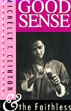 Good Sense and the Faithless, Michelle T. Clinton, 0931122759