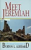 Meet Jeremiah, Burton L. Goddard, 0825427282