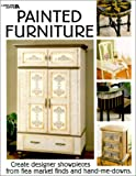 Painted Furniture: Create Designer Showpieces from Flea Market Finds and Hand-Me-D Owns