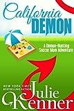 California Demon: The Secret Life of a Demon-Hunting Soccer Mom (Book 2)
