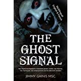 THE GHOST SIGNAL ENG+FR: New Paranormal Research in recently deceased ghosts, entities, new Theories, new Techniques, new enhancements and the afterworld ... Multilingual Version ENG+FR (French Edition)