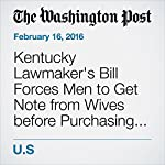 Kentucky Lawmaker's Bill Forces Men to Get Note from Wives before Purchasing Viagra | Peter Holley