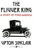 The Flivver King: A Story Of Ford-America, Upton Sinclair, 0882860542