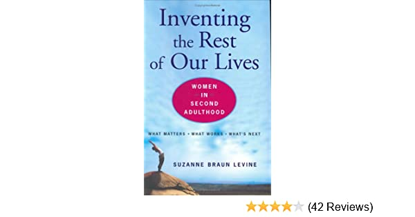 inventing the rest of our lives women in second adulthood