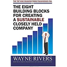 The Eight Building Blocks For Creating A SUSTAINABLE Closely Held Company
