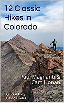 12 Classic Hikes in Colorado (Quick & Dirty Hiking Guides) by [Magnanti, Paul , Honan, Cam]