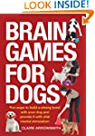 Brain Games for Dogs: Fun Ways to Bui...