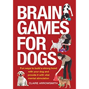 Brain Games for Dogs: Fun Ways to Build a Strong Bond with Your Dog and Provide It with Vital Mental Stimulation Click on image for further info.