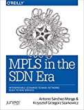 img - for MPLS in the SDN Era: Interoperable Scenarios to Make Networks Scale to New Services book / textbook / text book
