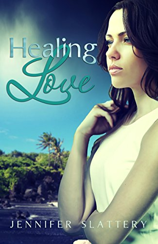 Healing Love by [Slattery, Jennifer]