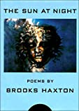 The Sun at Night, Brooks Haxton, 0679441794