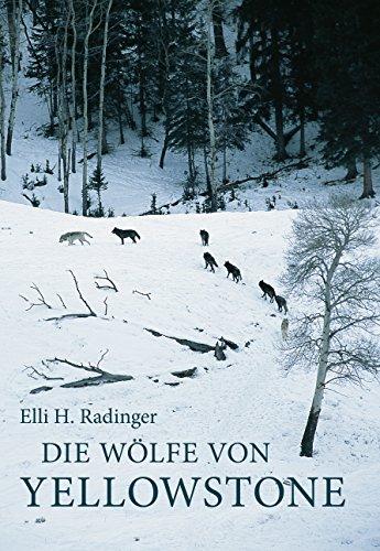 Die Wölfe von Yellowstone. Die ersten zehn Jahre (German Edition)