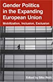 Gender Politics in the Expanding European Union, Silke Roth, 1845455169