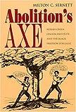 Abolition's Axe, Milton C. Sernett, 0815630220
