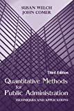 Quantitative Methods for Public Administration : Techniques and Applications, Welch, Susan and Comer, John, 1577664930