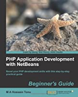 PHP Application Development with NetBeans: Beginner's Guide Front Cover