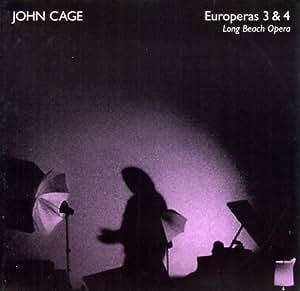 LONG BEACH OPERA - CAGE:  EUROPERAS 3 AND 4