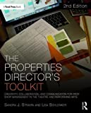img - for The Properties Director's Toolkit: Managing a Prop Shop for Theatre (The Focal Press Toolkit Series) book / textbook / text book