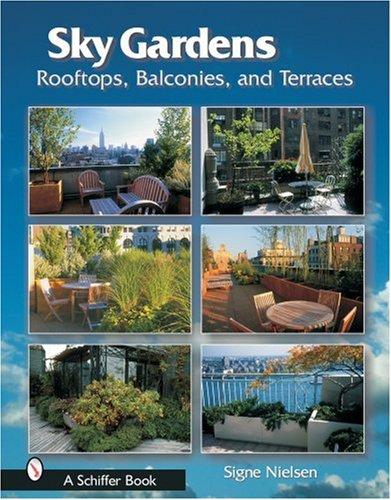 (Sky Gardens: Rooftops, Balconies, and Terraces)