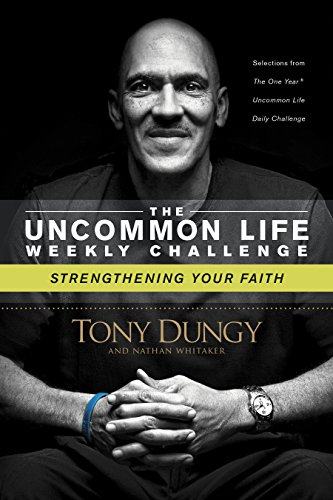 Strengthening Your Faith (The Uncommon Life Weekly Challenge) (Tony Colts)