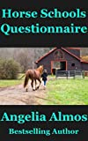 Horse Schools Questionnaire (Horse Schools Articles Book 5)