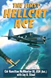 The First Hellcat Ace, McWhorter, Hamilton, 3rd and Stout, Jay A., 0935553495