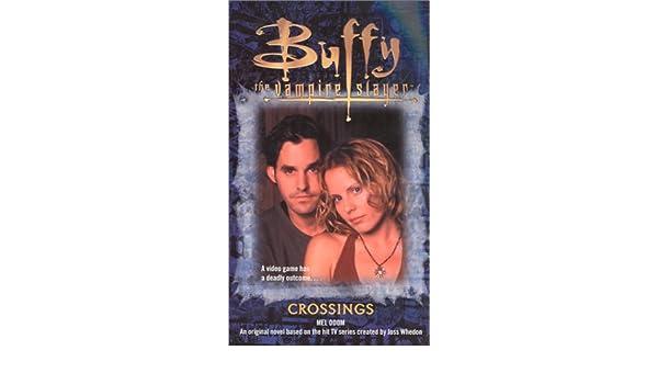 The Crossings (Buffy the Vampire Slayer): Amazon.es: Mel ...