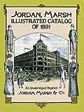 Jordan Marsh Illustrated Catalog of 1891, Jordan Marsh, 0486267385