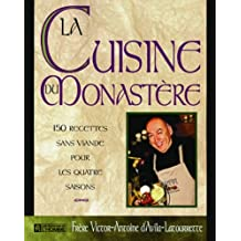 La cuisine du monastère: 150 recettes sans viande pour les quatre saisons
