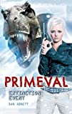 Primeval. Extinction Event by Dan Abnett ( 2009 ) Hardcover