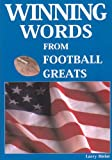 Winning Words from Football Greats, Larry Bielat, 1585189170