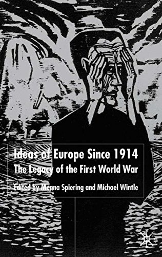 The Idea of Europe Since 1914: The Legacy of the First World War