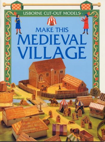 Make This Medieval Village (Usborne Cut Outs)