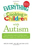 The Everything Guide to Cooking for Children with Autism, Megan Hart and Kim Lutz, 1440500215