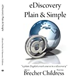 Ediscovery Plain and Simple, Allison Brecher and Shawnna Childress, 1438994079