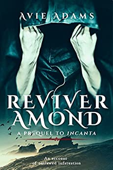 Reviver Amond - A Prequel to Incanta: Dark Fantasy Romance (Lost Souls) by [Adams, Avie]