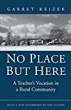 No Place But Here: A Teacher's Vocation in a Rural Community