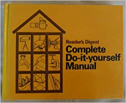 Readers digest complete do it yourself manual readers digest readers digest complete do it yourself manual solutioingenieria Image collections