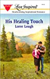 His Healing Touch, Loree Lough, 0373871708