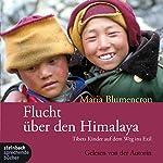 Flucht über den Himalaya | Maria Blumencron