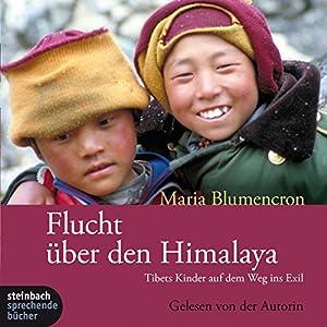 Flucht über den Himalaya Hörbuch