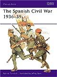 The Spanish Civil War 1936-39, Patrick Turnbull, 0850452821