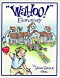 Wahoo! Elementary, Hudson Harrison and Kristin Bean Greenfelder, 0966102401
