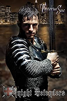 Knight Defenders (Knights Book 1) by [Sue,Victoria]