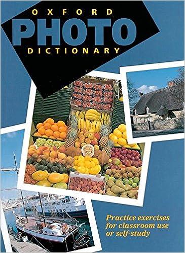Descarga gratuita de teléfonos móviles Ebook. Oxford Photo Dictionary. Monolingual Edition: Practice Exercises for Classroom Use or Self-study (Diccionario Oxford Photo Monolingüe) PDF PDB