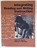 Integrating Reading and Writing Instruction in Grades K-8 9780205118151
