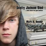 Scotty Jackson Died... But Then He Got Better   Mark A. Roeder